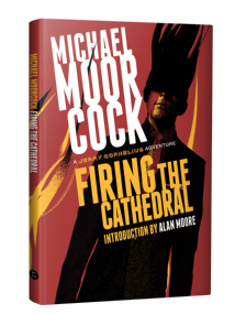 Firing the Cathedral [hardcover] by Michael Moorcock